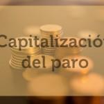 Capitalizacion paro