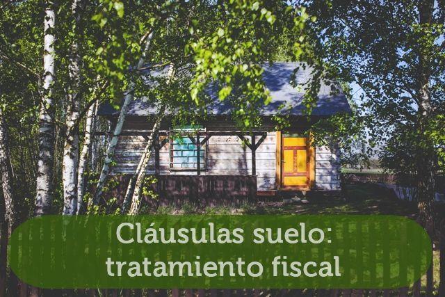 Cl usulas suelo tratamiento fiscal e aut nomos for Clausula suelo mayo 2013